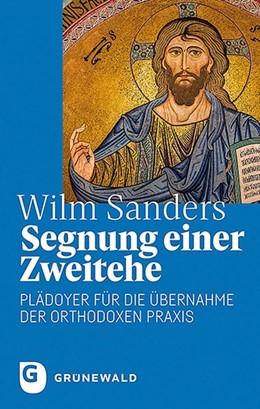 Abbildung von Sanders | Segnung einer Zweitehe | 2020 | Plädoyer für die Übernahme der...