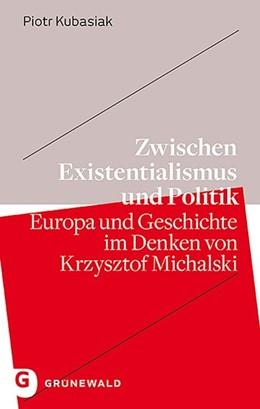 Abbildung von Kubasiak   Zwischen Existentialismus und Politik   1. Auflage   2020   beck-shop.de
