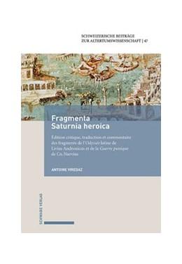 Abbildung von Viredaz | Fragmenta Saturnia Heroica | 1. Auflage | 2020 | beck-shop.de