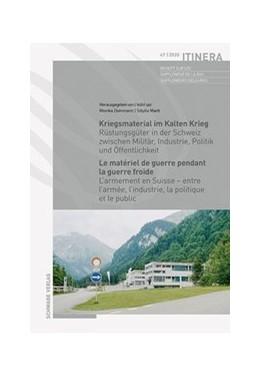 Abbildung von Marti / Dommann | Kriegsmaterial im Kalten Krieg / Le matériel de guerre pendant la guerre froide | 2020 | Rüstungsgüter in der Schweiz z...
