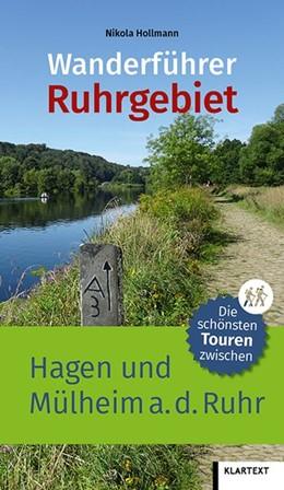 Abbildung von Hollmann   Wanderführer Ruhrgebiet 2   1. Auflage   2020   Die schönsten Touren zwischen ...