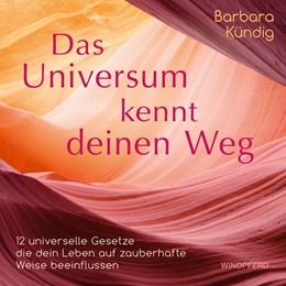 Abbildung von Kündig | Das Universum kennt deinen Weg | 1. Auflage | 2020 | beck-shop.de