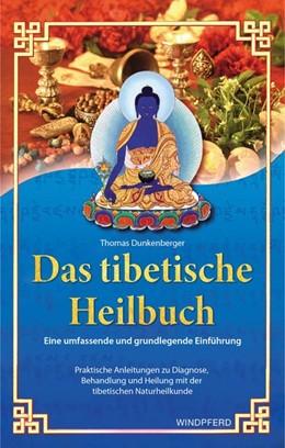 Abbildung von Dunkenberger   Das tibetische Heilbuch   6. Auflage   2020   beck-shop.de
