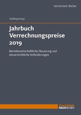 Abbildung von Schilling | Jahrbuch Verrechnungspreise 2019 | 2019 | Betriebswirtschaftliche Steuer...