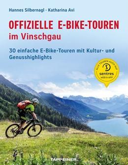 Abbildung von Silbernagl / Avi | Offizielle E-Bike-Touren im Vinschgau | 1. Auflage | 2020 | beck-shop.de
