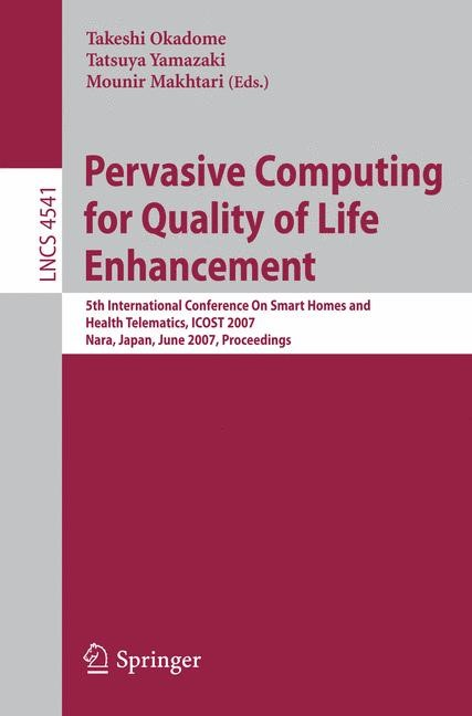Pervasive Computing for Quality of Life Enhancement | Okadome / Yamazaki / Mokhtari, 2007 | Buch (Cover)