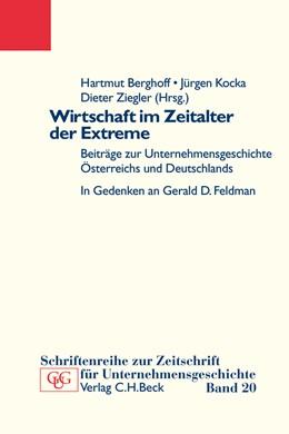 Abbildung von Berghoff, Hartmut / Kocka, Jürgen / Ziegler, Dieter | Wirtschaft im Zeitalter der Extreme | 2010 | Beiträge zur Unternehmensgesch...