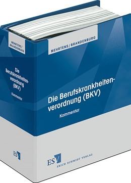 Abbildung von Mehrtens / Brandenburg   Die Berufskrankheitenverordnung (BKV) • ohne Aktualisierungsservice   Loseblattwerk mit Aktualisierungen   2019   Ergänzbare Sammlung der Vorsch...