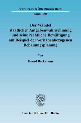 Abbildung von Beckmann | Der Wandel staatlicher Aufgabenwahrnehmung und seine rechtliche Bewältigung am Beispiel der vorhabenbezogenen Bebauungsplanung. | 2005 | 1006
