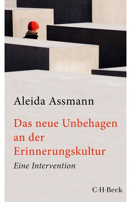 Cover: Aleida Assmann, Das neue Unbehagen an der Erinnerungskultur