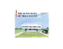 Abbildung von Delhomme / Savoye | The Sunny Days of Villa Savoye | 1. Auflage | 2020 | beck-shop.de