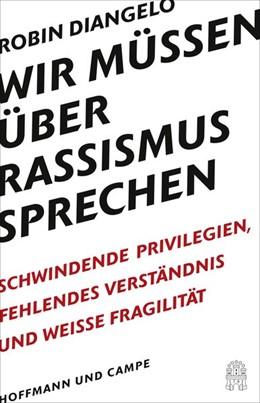 Abbildung von Diangelo   Wir müssen über Rassismus sprechen   1. Auflage   2020   beck-shop.de