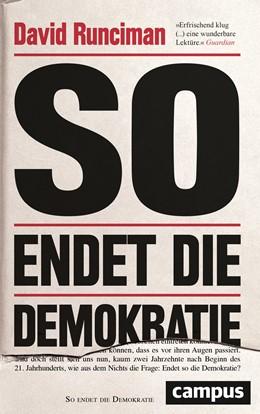 Abbildung von Runciman | So endet die Demokratie | 1. Auflage | 2020 | beck-shop.de