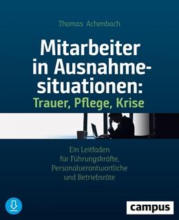 Abbildung von Achenbach | Mitarbeiter in Ausnahmesituationen: Trauer, Pflege, Krise | 1. Auflage | 2020 | beck-shop.de