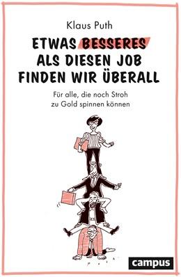 Abbildung von Puth | Etwas Besseres als diesen Job finden wir überall | 1. Auflage | 2020 | beck-shop.de