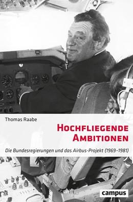 Abbildung von Raabe | Hochfliegende Ambitionen | 1. Auflage | 2020 | beck-shop.de