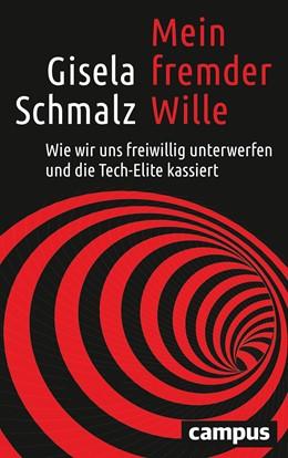 Abbildung von Schmalz   Mein fremder Wille   2020   Wie wir uns freiwillig unterwe...