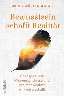 Abbildung von Würtenberger | Bewusstsein erschafft Realität | 2020 | Über spirituelle Missverständn...