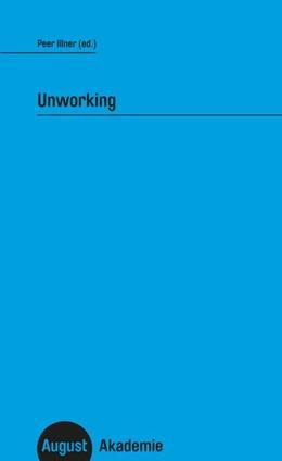 Abbildung von Illner | Unworking | 1. Auflage | 2021 | beck-shop.de