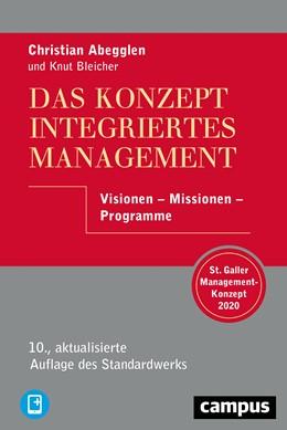 Abbildung von Abegglen / Bleicher   Das Konzept Integriertes Management   10., aktualisierte Aufl   2020   Visionen - Missionen - Program...