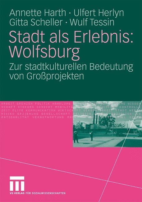 Abbildung von Harth / Herlyn / Scheller   Stadt als Erlebnis: Wolfsburg   2009