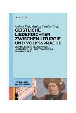 Abbildung von Kraß / Standke | Geistliche Liederdichter zwischen Liturgie und Volkssprache | 1. Auflage | 2020 | beck-shop.de