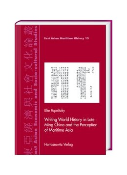 Abbildung von Papelitzky | Writing World History in Late Ming China and the Perception of Maritime Asia | 1. Auflage | 2020 | beck-shop.de
