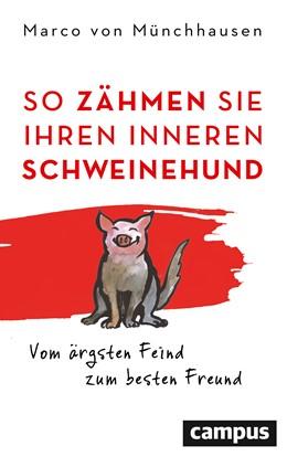 Abbildung von Münchhausen | So zähmen Sie Ihren inneren Schweinehund | 7., überarbeitete und aktualisierte Auflage | 2020 | Vom ärgsten Feind zum besten F...