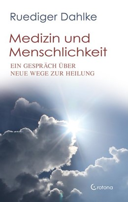 Abbildung von Dahlke | Medizin und Menschlichkeit | 1. Auflage | 2020 | beck-shop.de