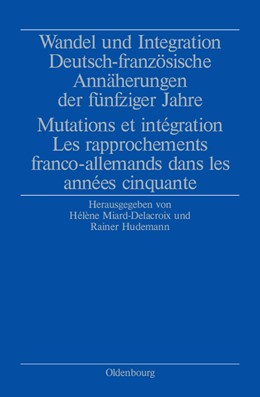 Abbildung von Miard-Delacroix / Hudemann | Wandel und Integration | 2005 | Deutsch-französische Annäherun...