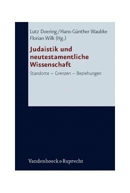 Abbildung von Wilk / Doering / Waubke | Judaistik und neutestamentliche Wissenschaft | Aufl. | 2010 | Standorte – Grenzen – Beziehun... | Band 226