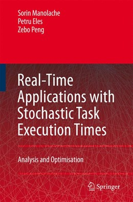 Abbildung von Manolache / Eles / Peng | Real-Time Applications with Stochastic Task Execution Times | 2007 | Analysis and Optimisation