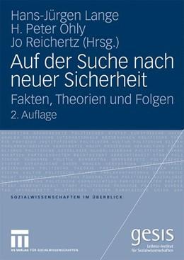 Abbildung von Lange / Ohly / Reichertz   Auf der Suche nach neuer Sicherheit   2009   Fakten, Theorien und Folgen