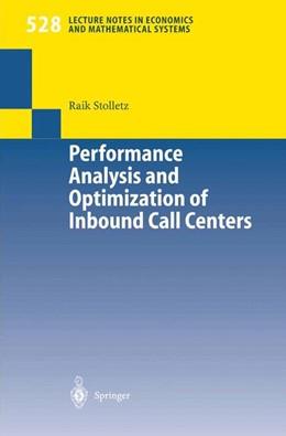 Abbildung von Stolletz | Performance Analysis and Optimization of Inbound Call Centers | X, 219 p. 128 illus. | 2003 | 528