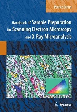 Abbildung von Echlin   Handbook of Sample Preparation for Scanning Electron Microscopy and X-Ray Microanalysis   2009