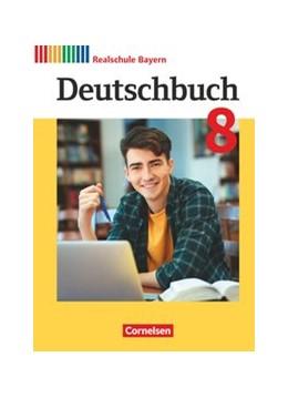 Abbildung von Bildl / Kroiß | Deutschbuch 8. Jahrgangsstufe - Realschule Bayern - Schülerbuch | 1. Auflage | 2020 | beck-shop.de