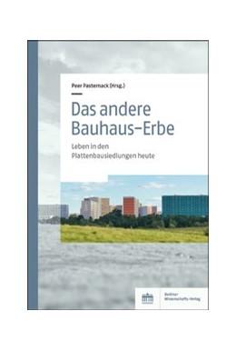 Abbildung von Pasternack | Das andere Bauhaus-Erbe | 1. Auflage | 2019 | beck-shop.de