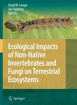 Abbildung von Langor / Sweeney | Ecological Impacts of Non-Native Invertebrates and Fungi on Terrestrial Ecosystems | Reprinted from Biological Invasions, 11.1, 2009 | 2009