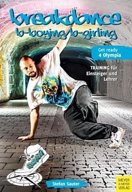 Abbildung von Sauter | Breakdance - Breaking für bboys und bgirls | 2020 | Training für Einsteiger und Le...