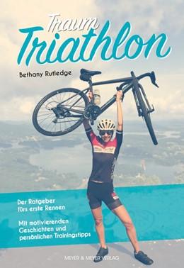 Abbildung von Rutledge | Traum Triathlon | 1. Auflage | 2020 | beck-shop.de