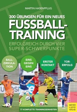 Abbildung von Hasenpflug   300 Übungen für ein neues Fußballtraining   1. Auflage   2020   beck-shop.de