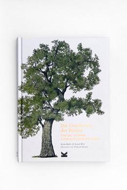 Abbildung von Hobbs / West | Die Geschichte der Bäume | 2020 | Und wie sie unsere Lebensweise...