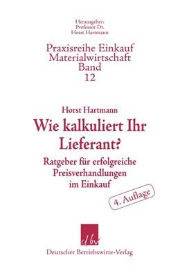 Abbildung von Hartmann   Wie kalkuliert Ihr Lieferant?   4. Auflage   2019   beck-shop.de