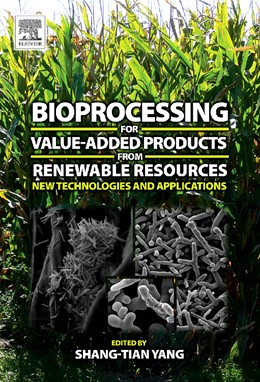Abbildung von Yang | Bioprocessing for Value-Added Products from Renewable Resources | 2006 | New Technologies and Applicati...