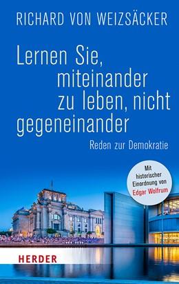 Abbildung von von Weizsäcker | Lernen Sie, miteinander zu leben, nicht gegeneinander | 1. Auflage | 2020 | beck-shop.de
