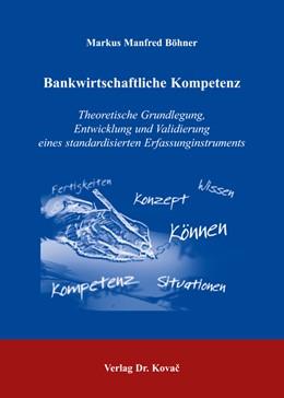 Abbildung von Böhner | Bankwirtschaftliche Kompetenz | 2005 | Theoretische Grundlegung, Entw... | 19