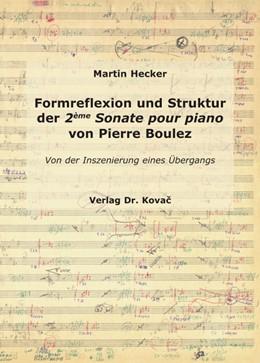 Abbildung von Hecker   Formreflexion und Struktur der 2ème Sonate pour piano von Pierre Boulez   2008   Von der Inszenierung eines Übe...   15