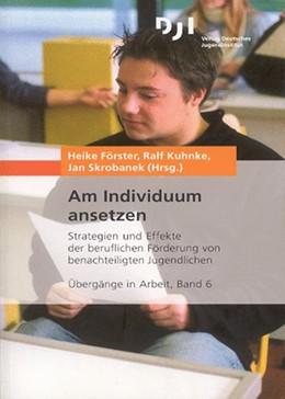Abbildung von Förster / Kuhnke / Skrobanek | Am Individuum ansetzen | 2006 | Strategien und Effekte der ber... | 6