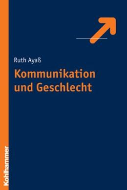 Abbildung von Ayaß   Kommunikation und Geschlecht   2008   Eine Einführung   627