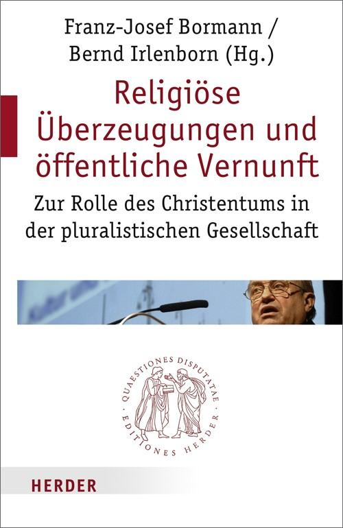 Religiöse Überzeugungen und öffentliche Vernunft | Bormann / Irlenborn, 2008 | Buch (Cover)